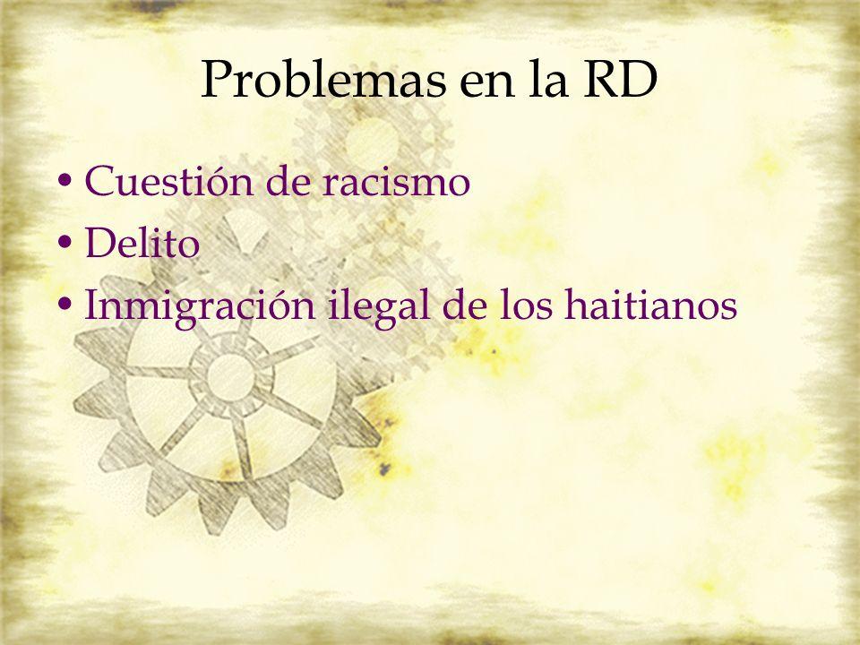Problemas en la RD Cuestión de racismo Delito