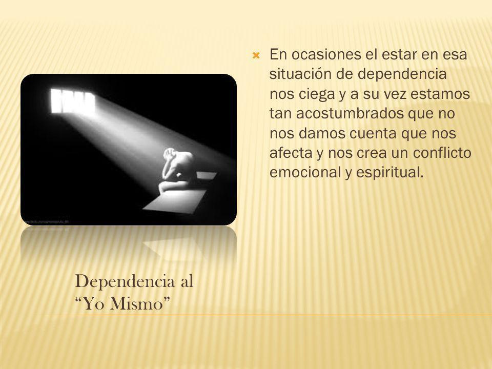 Dependencia al Yo Mismo
