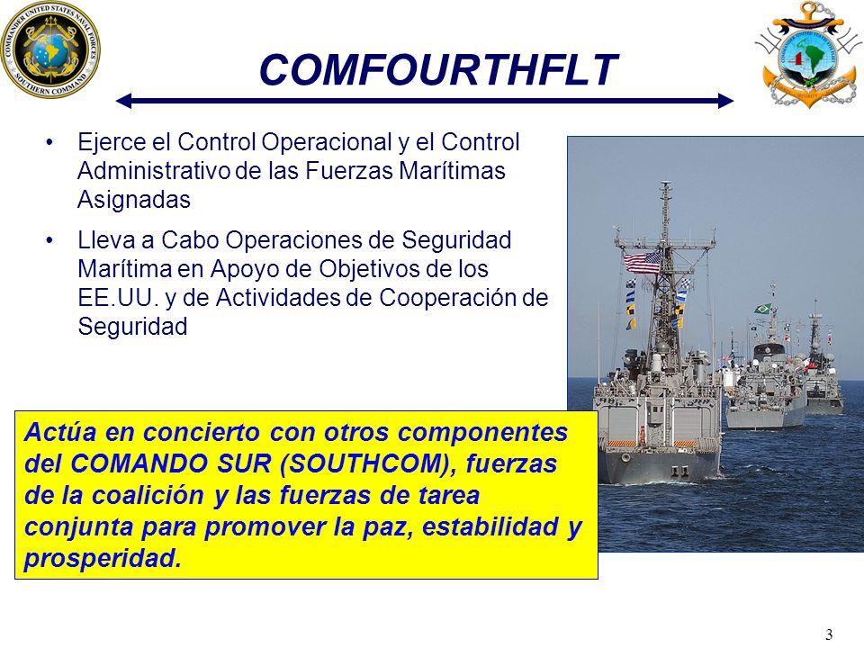 COMFOURTHFLT Ejerce el Control Operacional y el Control Administrativo de las Fuerzas Marítimas Asignadas.