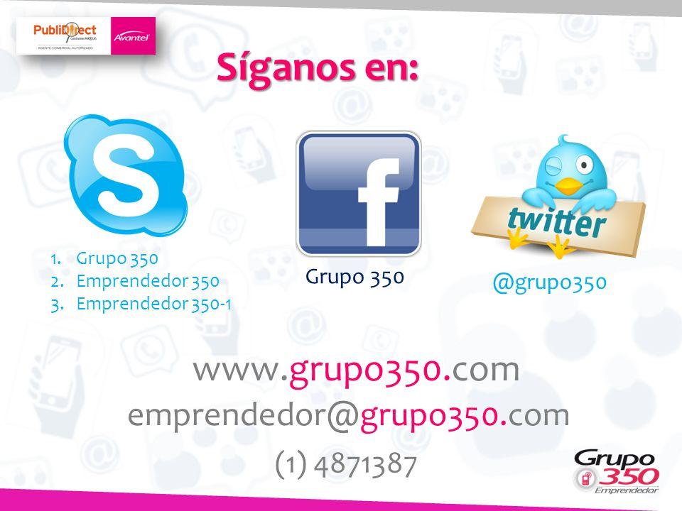 Síganos en: www.grupo350.com emprendedor@grupo350.com (1) 4871387
