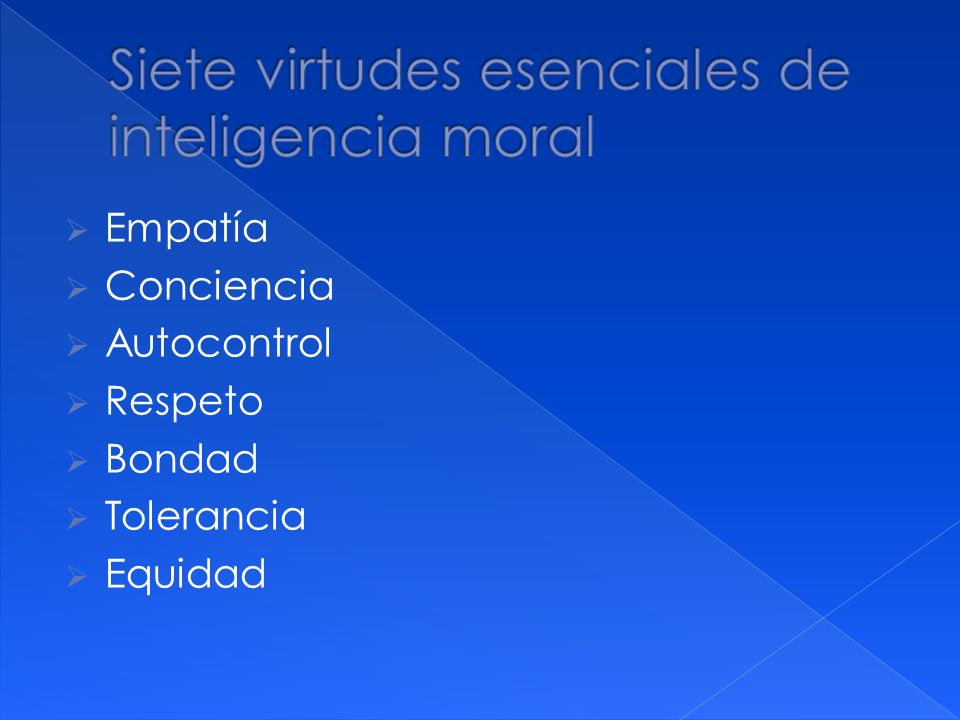 Siete virtudes esenciales de inteligencia moral
