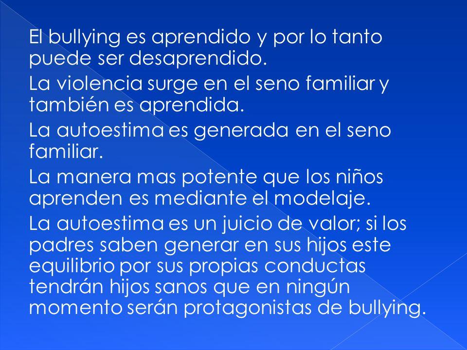 El bullying es aprendido y por lo tanto puede ser desaprendido