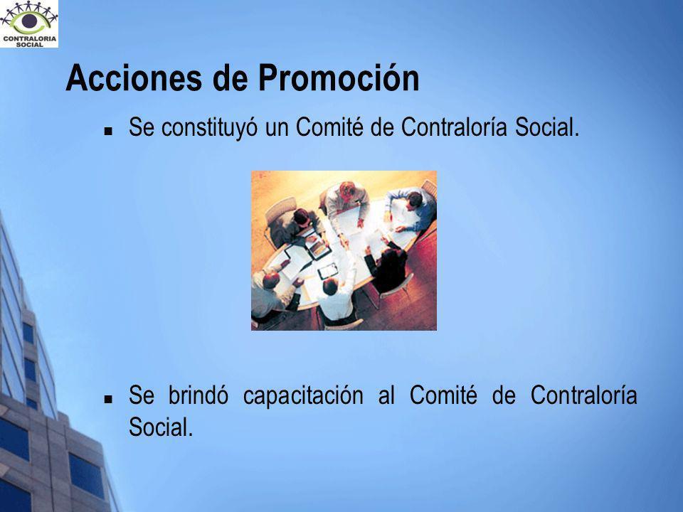 Acciones de Promoción Se constituyó un Comité de Contraloría Social.