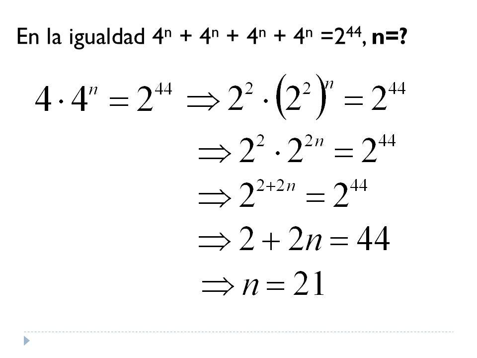 En la igualdad 4n + 4n + 4n + 4n =244, n=