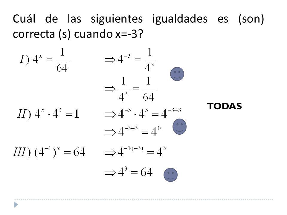 Cuál de las siguientes igualdades es (son) correcta (s) cuando x=-3