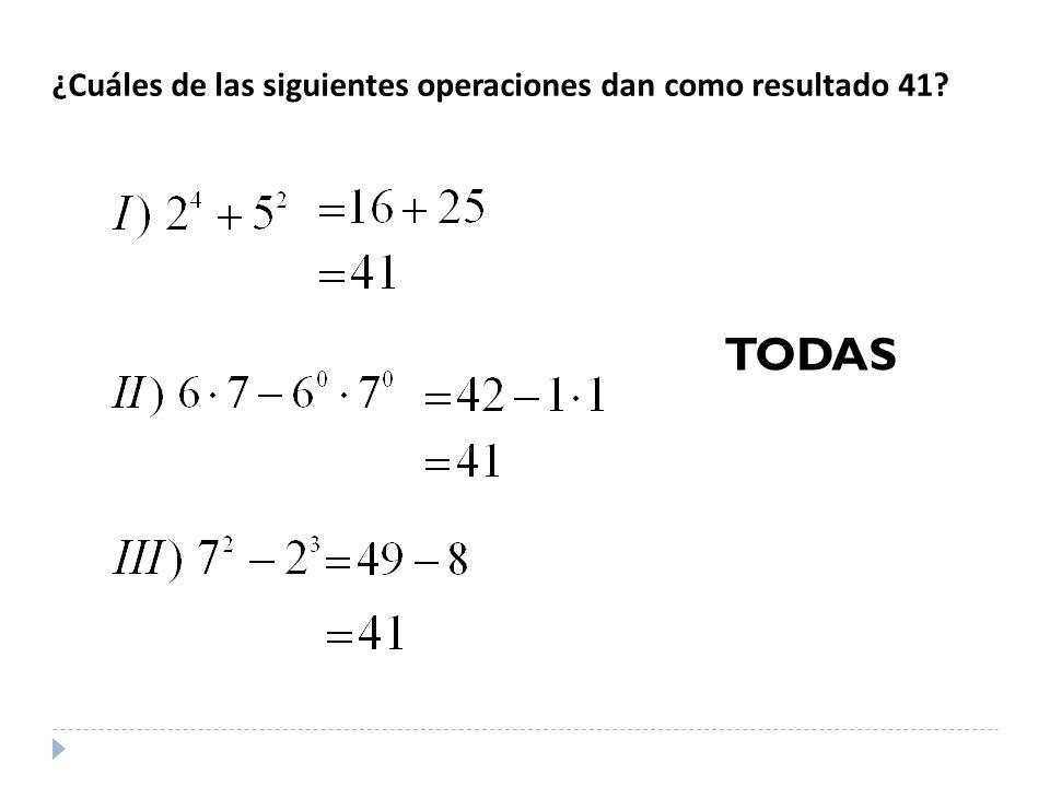 ¿Cuáles de las siguientes operaciones dan como resultado 41