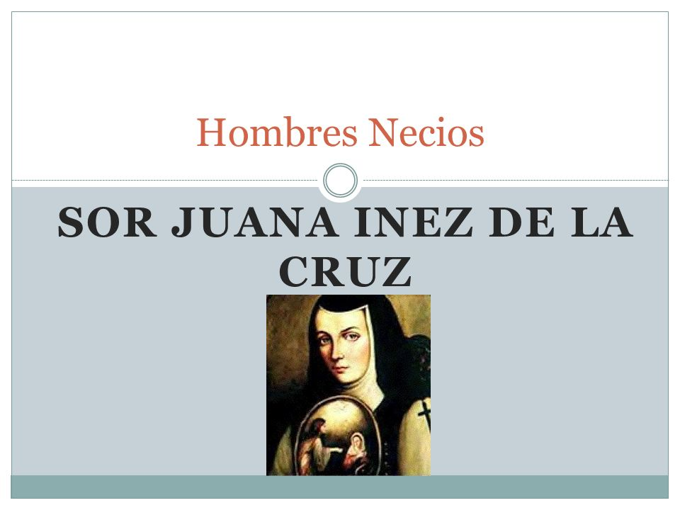 Sor Juana Inez de la Cruz