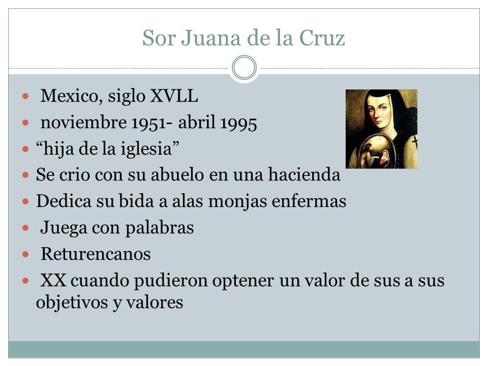Sor Juana de la Cruz Mexico, siglo XVLL noviembre 1951- abril 1995
