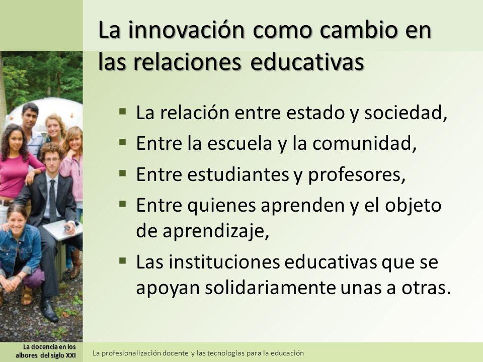 La innovación como cambio en las relaciones educativas
