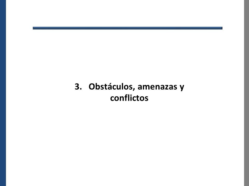 3. Obstáculos, amenazas y conflictos