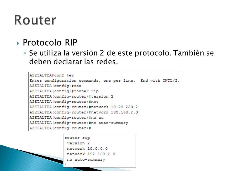 Router Protocolo RIP. Se utiliza la versión 2 de este protocolo.