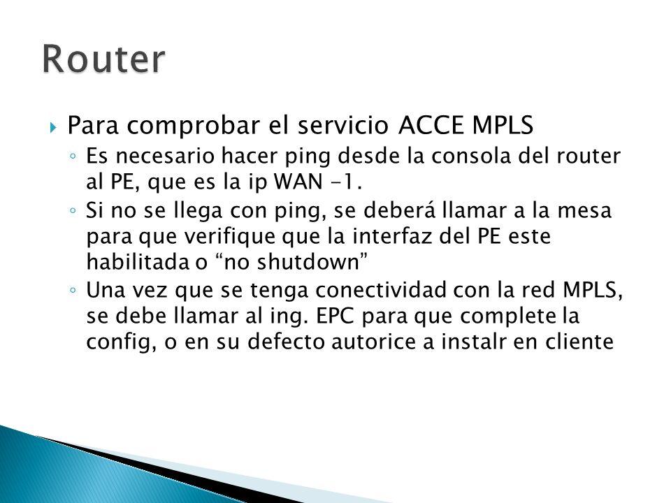Router Para comprobar el servicio ACCE MPLS