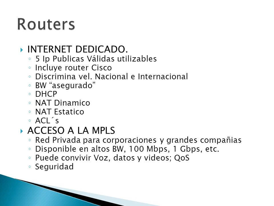 Routers INTERNET DEDICADO. ACCESO A LA MPLS