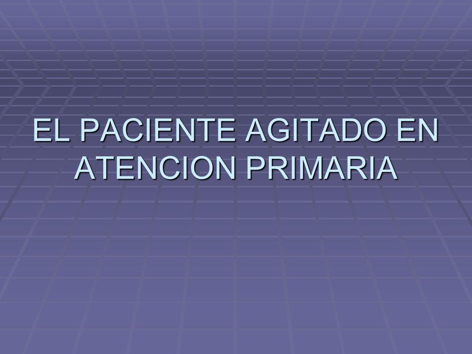 EL PACIENTE AGITADO EN ATENCION PRIMARIA