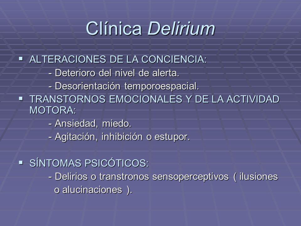 Clínica Delirium ALTERACIONES DE LA CONCIENCIA: