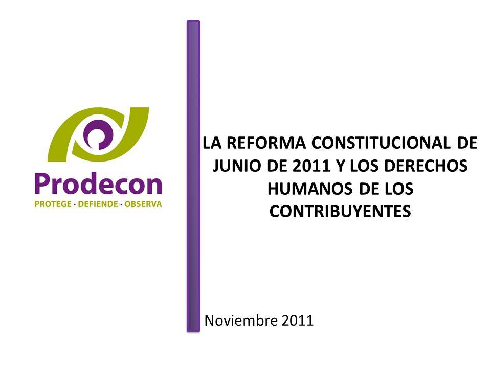 LA REFORMA CONSTITUCIONAL DE JUNIO DE 2011 Y LOS DERECHOS HUMANOS DE LOS CONTRIBUYENTES