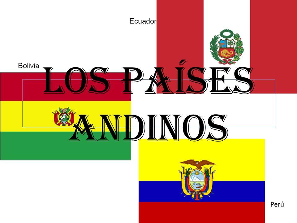 Ecuador Bolivia Los Países Andinos Perú