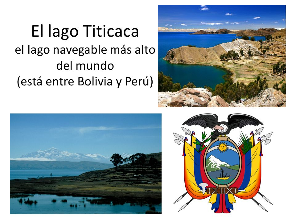 El lago Titicaca el lago navegable más alto del mundo (está entre Bolivia y Perú)