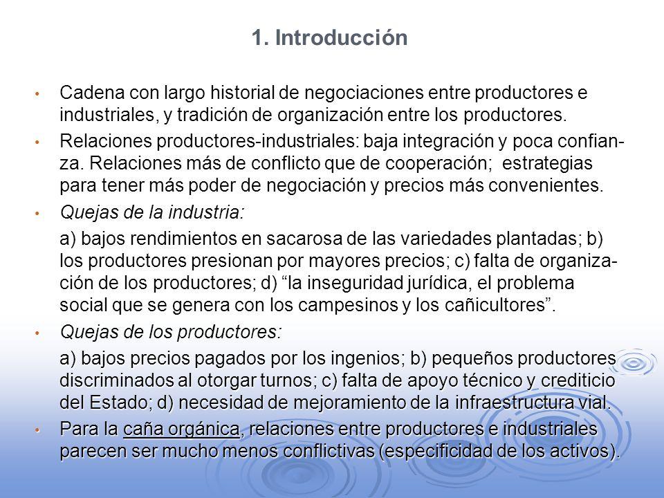 1. Introducción Cadena con largo historial de negociaciones entre productores e industriales, y tradición de organización entre los productores.