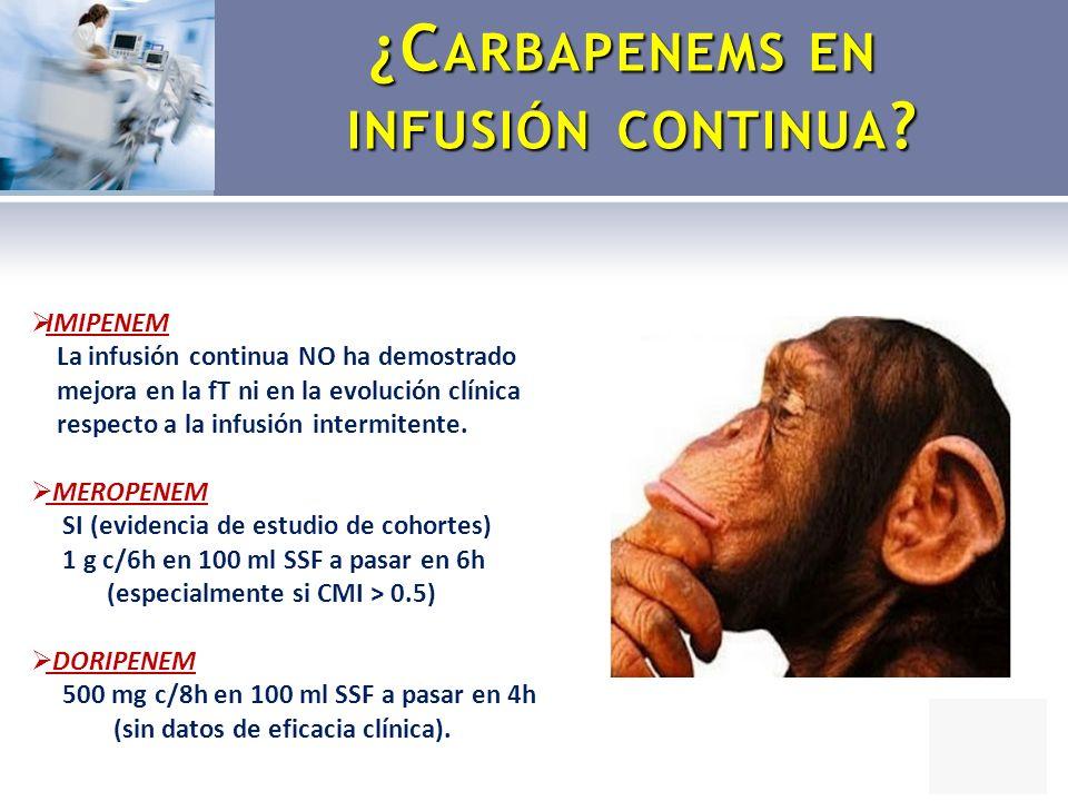 ¿Carbapenems en infusión continua
