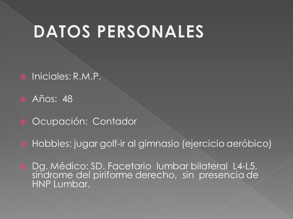 DATOS PERSONALES Iniciales: R.M.P. Años: 48 Ocupación: Contador