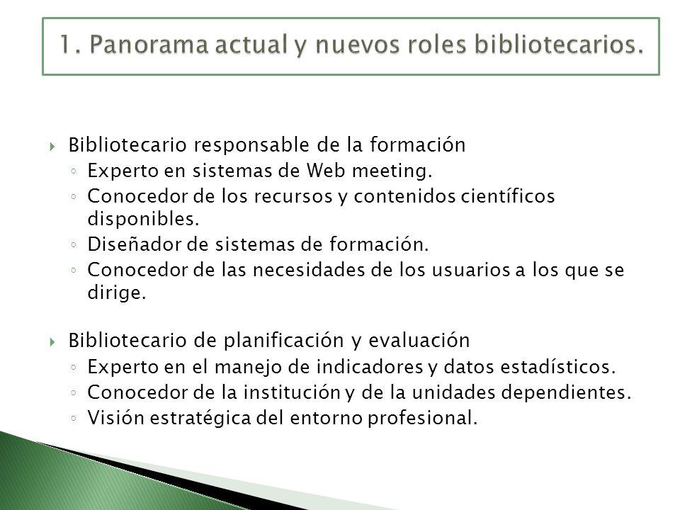1. Panorama actual y nuevos roles bibliotecarios.