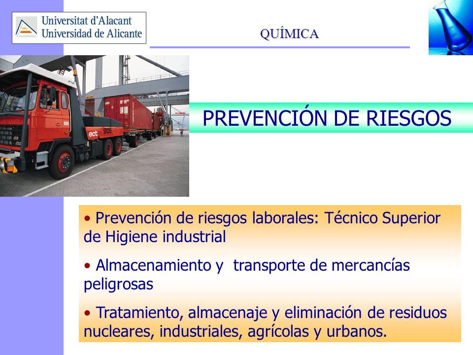 PREVENCIÓN DE RIESGOS Prevención de riesgos laborales: Técnico Superior de Higiene industrial. Almacenamiento y transporte de mercancías peligrosas.
