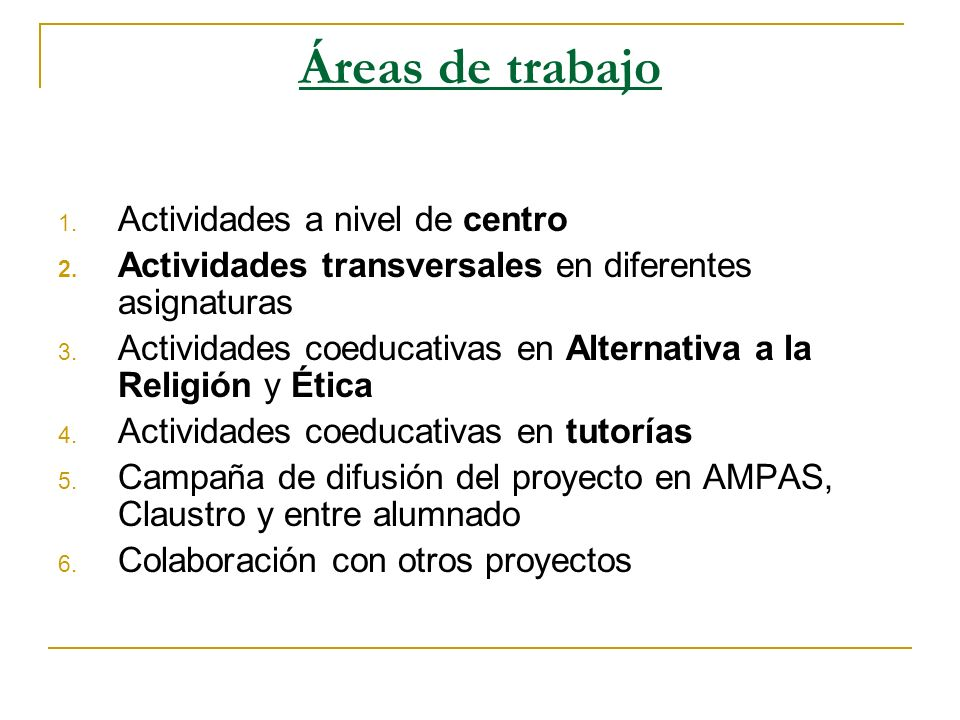 Áreas de trabajo Actividades a nivel de centro