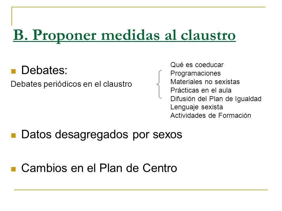 B. Proponer medidas al claustro