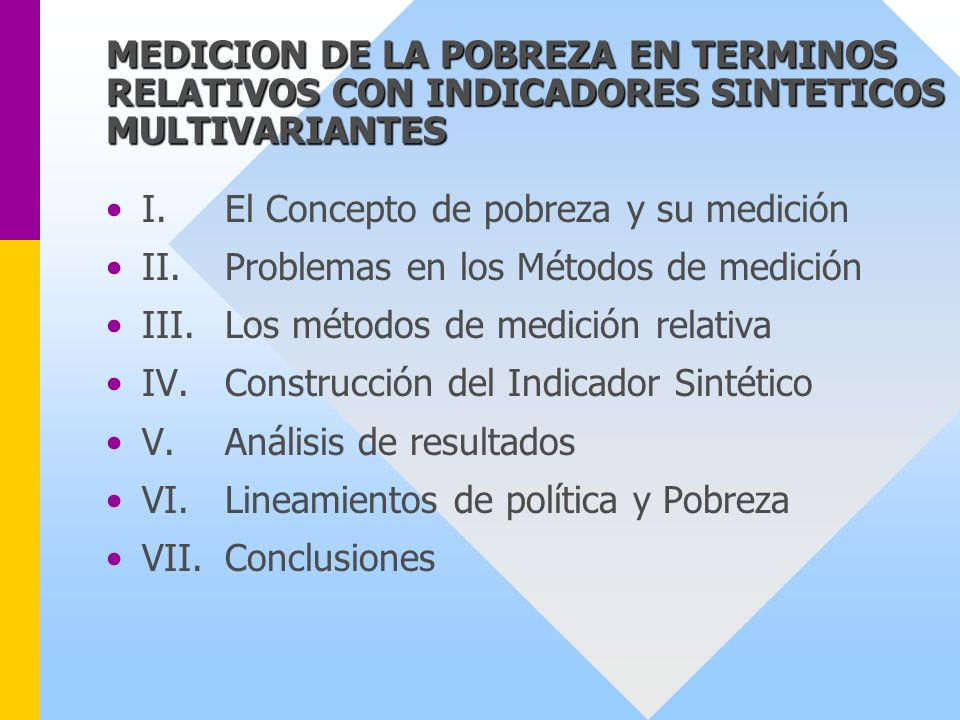 MEDICION DE LA POBREZA EN TERMINOS RELATIVOS CON INDICADORES SINTETICOS MULTIVARIANTES
