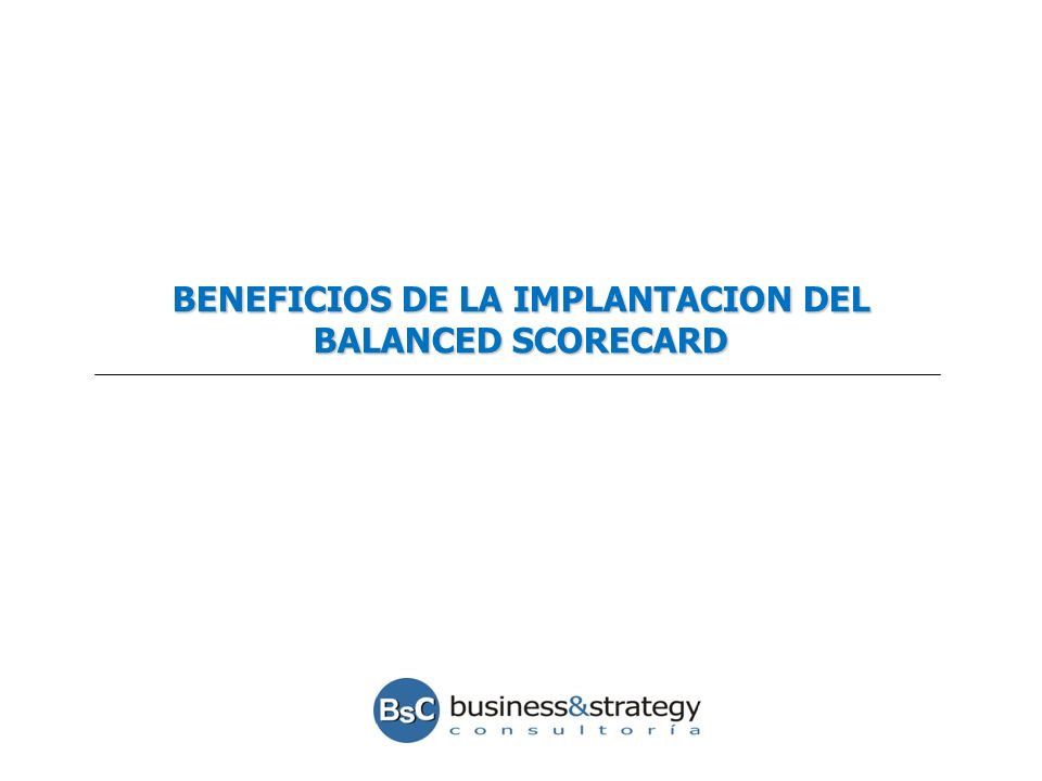 BENEFICIOS DE LA IMPLANTACION DEL BALANCED SCORECARD