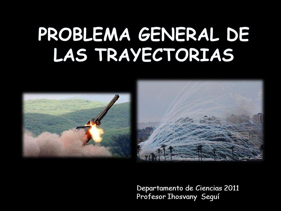 PROBLEMA GENERAL DE LAS TRAYECTORIAS
