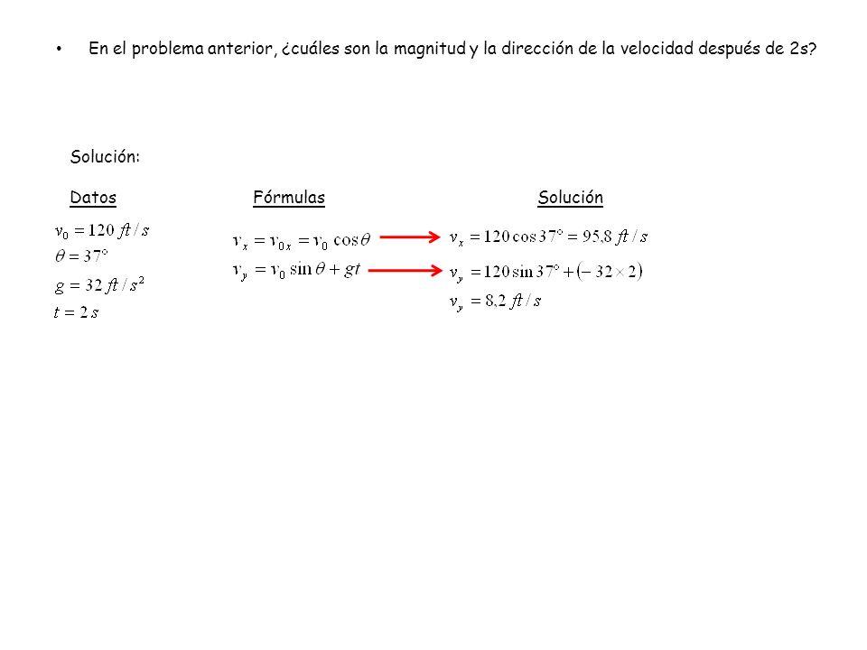 En el problema anterior, ¿cuáles son la magnitud y la dirección de la velocidad después de 2s