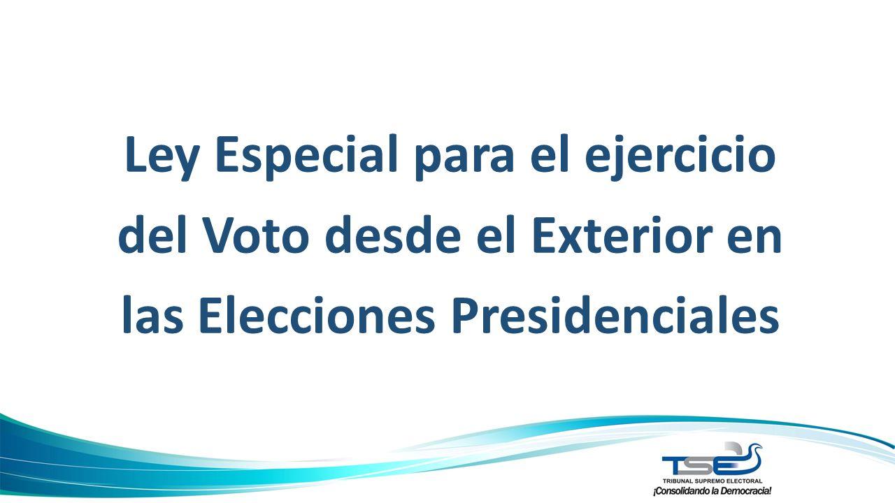 Ley Especial para el ejercicio del Voto desde el Exterior en las Elecciones Presidenciales