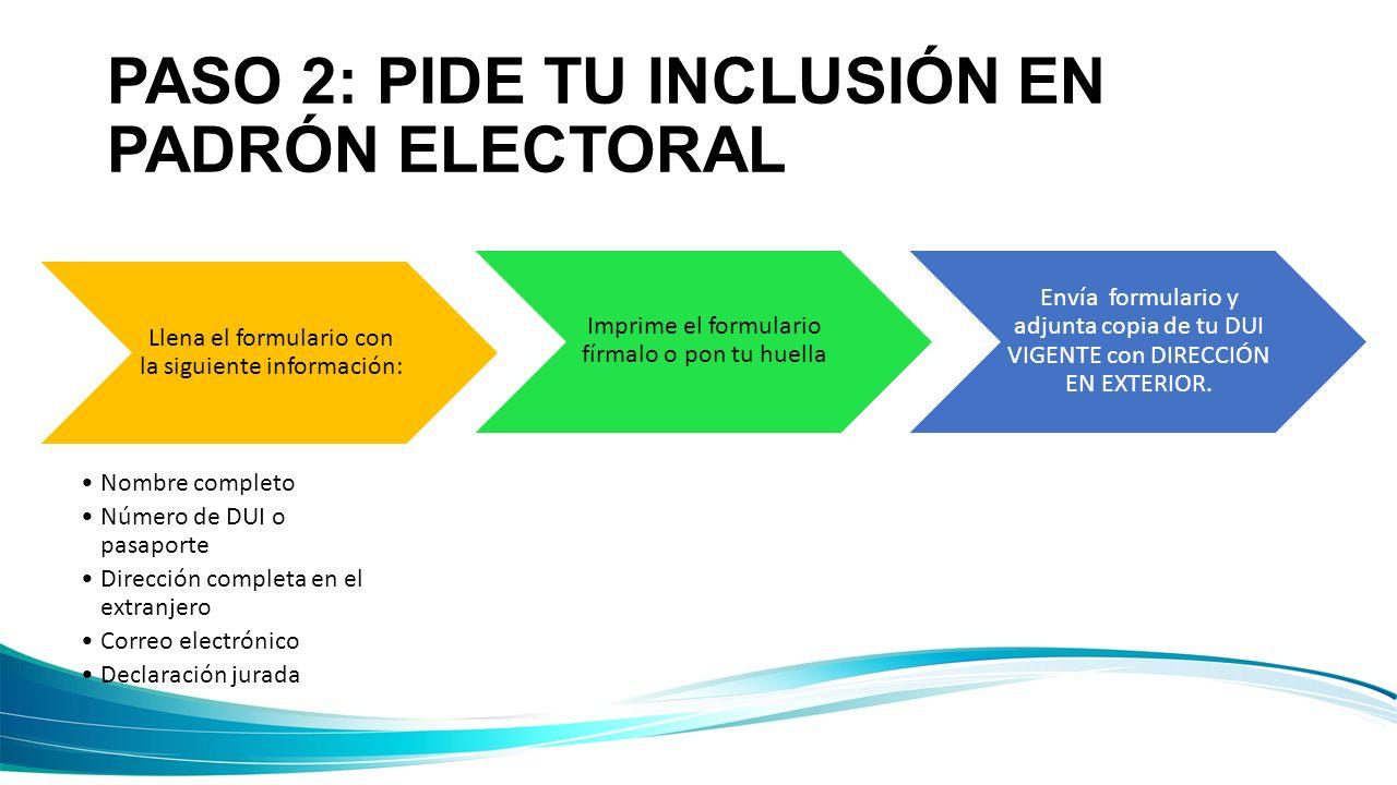 PASO 2: PIDE TU INCLUSIÓN EN PADRÓN ELECTORAL