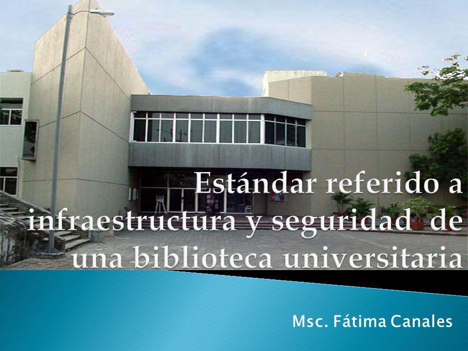 Estándar referido a infraestructura y seguridad de una biblioteca universitaria