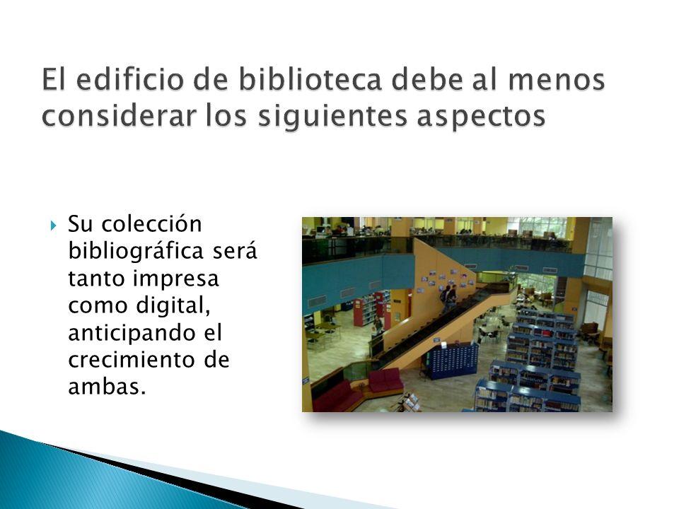 El edificio de biblioteca debe al menos considerar los siguientes aspectos