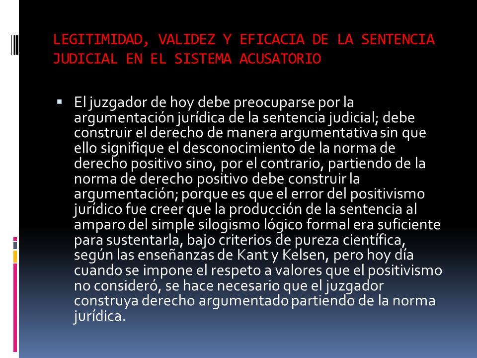 LEGITIMIDAD, VALIDEZ Y EFICACIA DE LA SENTENCIA JUDICIAL EN EL SISTEMA ACUSATORIO