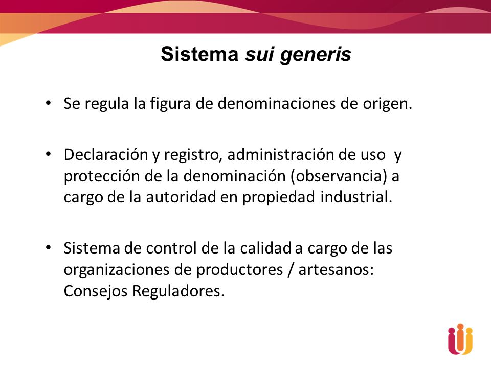 Sistema sui generis Se regula la figura de denominaciones de origen.