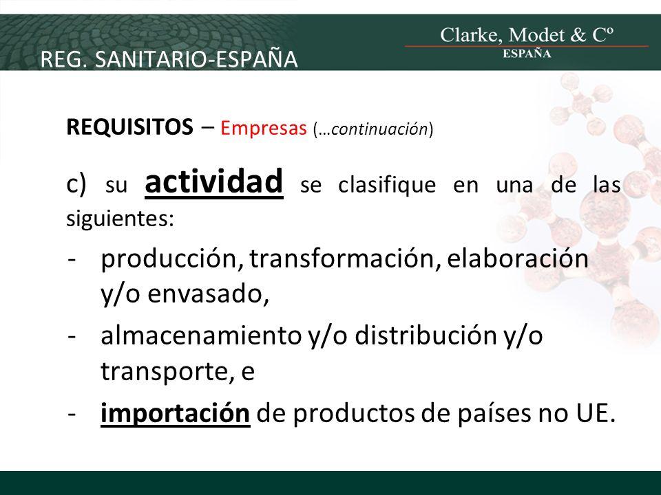 c) su actividad se clasifique en una de las siguientes: