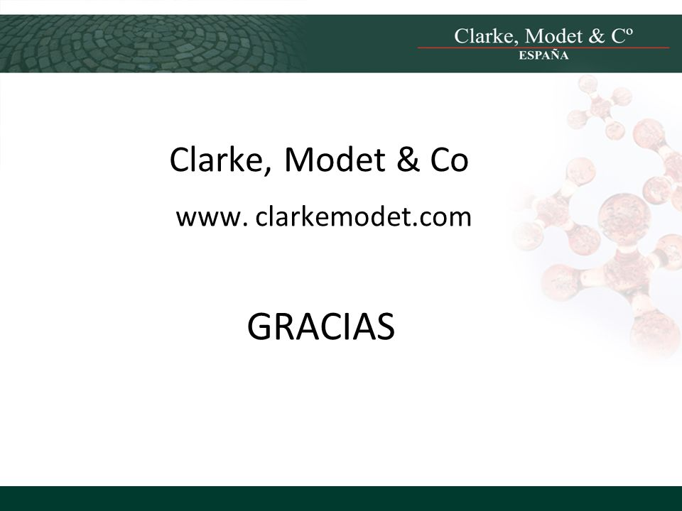 Clarke, Modet & Co www. clarkemodet.com GRACIAS