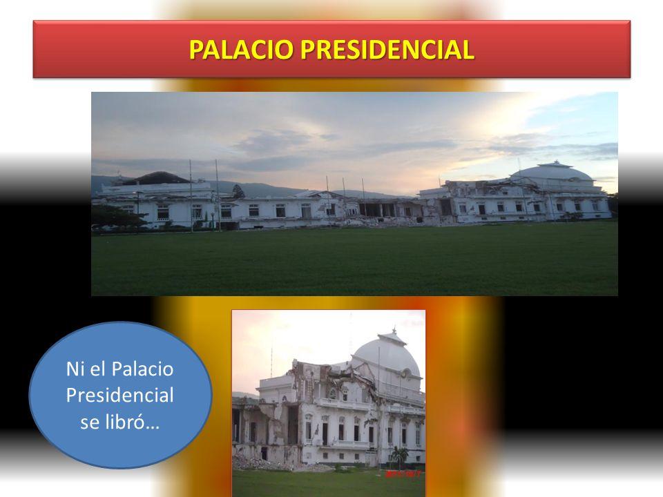 Ni el Palacio Presidencial se libró…