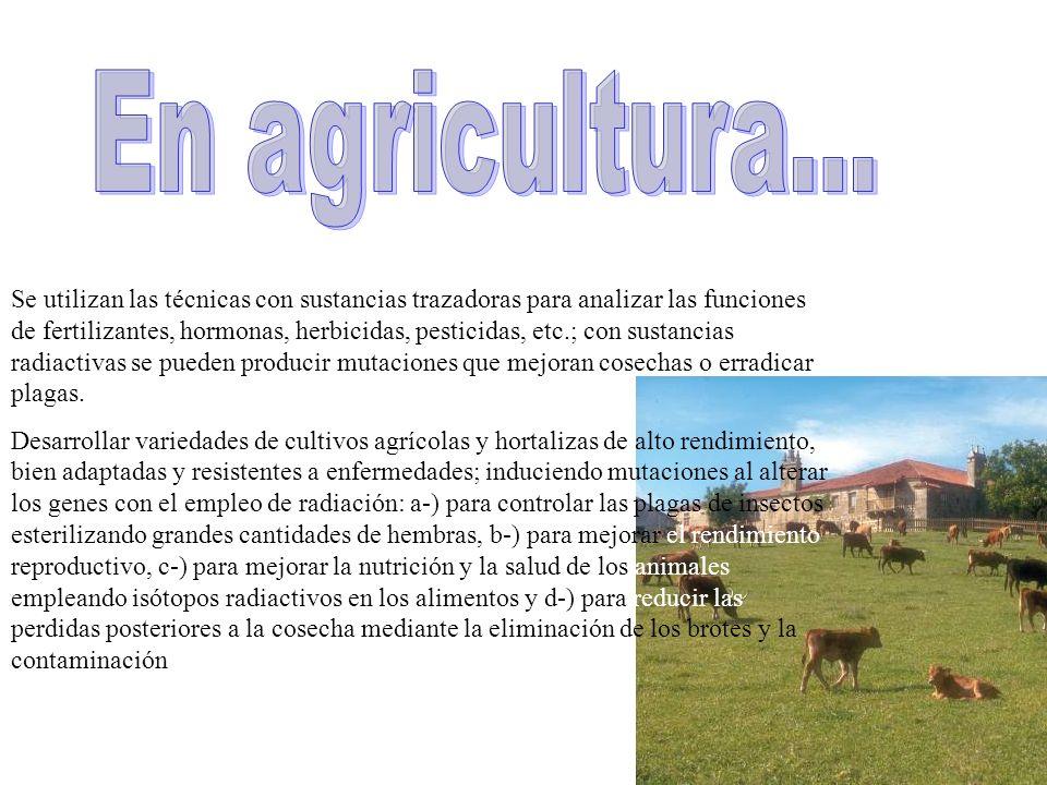 En agricultura...