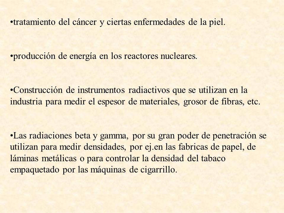 tratamiento del cáncer y ciertas enfermedades de la piel.