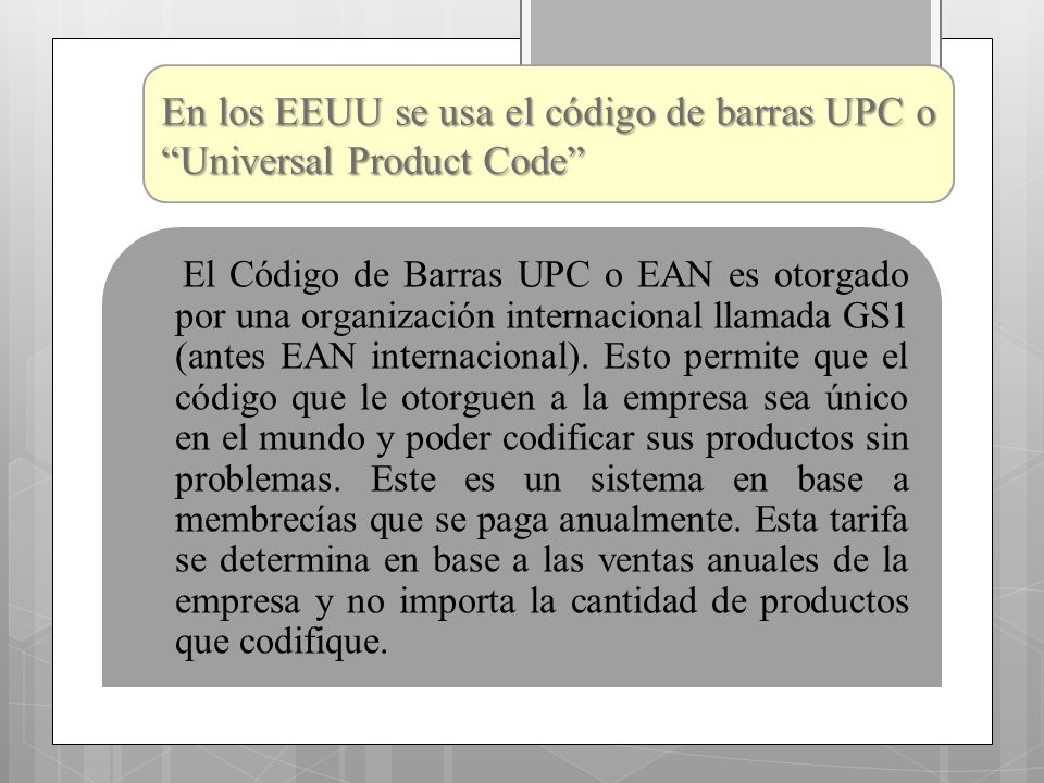 En los EEUU se usa el código de barras UPC o Universal Product Code