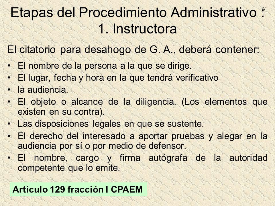 Etapas del Procedimiento Administrativo : 1. Instructora
