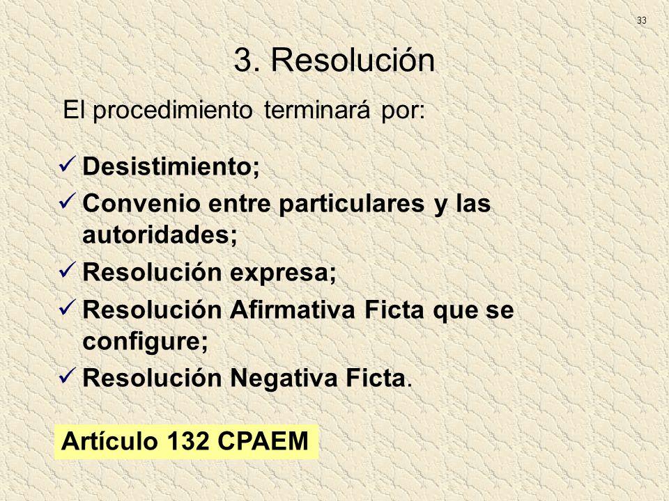 3. Resolución El procedimiento terminará por: Desistimiento;