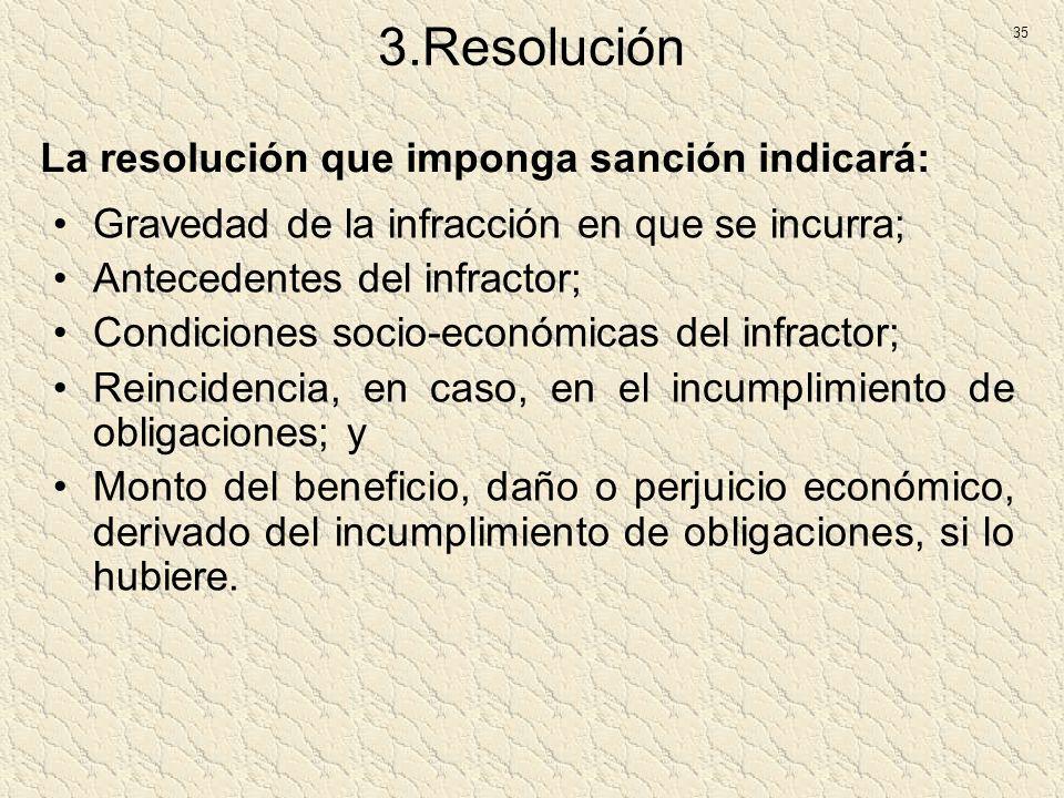 3.Resolución La resolución que imponga sanción indicará: