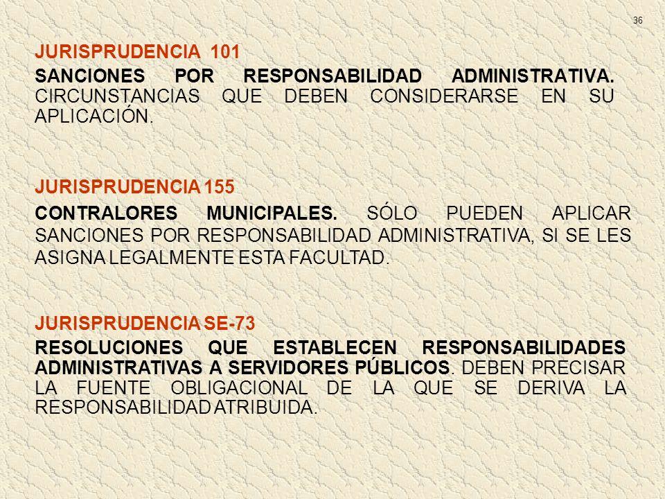 36 JURISPRUDENCIA 101. SANCIONES POR RESPONSABILIDAD ADMINISTRATIVA. CIRCUNSTANCIAS QUE DEBEN CONSIDERARSE EN SU APLICACIÓN.