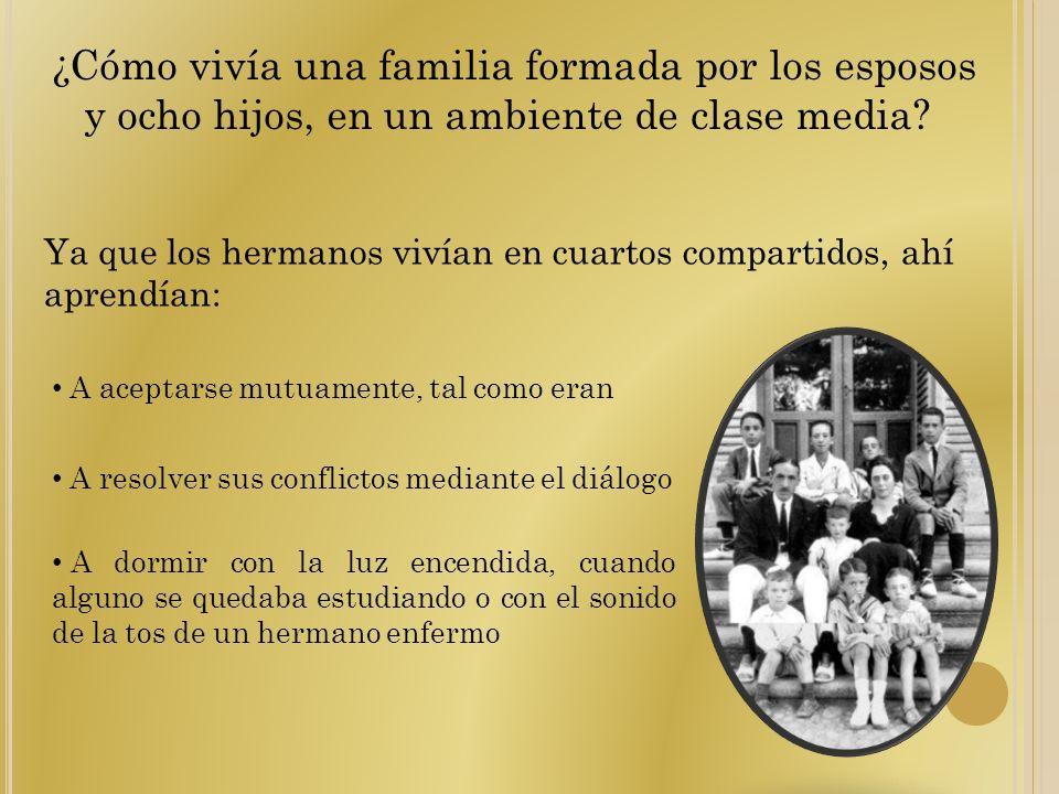 ¿Cómo vivía una familia formada por los esposos y ocho hijos, en un ambiente de clase media